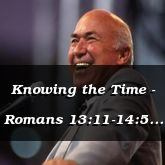 Knowing the Time - Romans 13:11-14:5 - C2577B