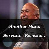 Another Mans Servant - Romans 14:4-23 - C2577C