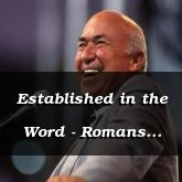 Established in the Word - Romans 15:13-30 - C2578C