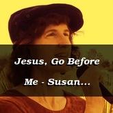 Jesus, Go Before Me - Susan Hawthorne [Smooth Jazz]