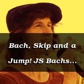 Bach, Skip and a Jump! JS Bachs Menuet, arr. Susan Hawthorne [Jazz]