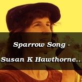 Sparrow Song - Susan K Hawthorne [Folk]