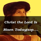 Christ the Lord Is Risen Today(sop. sax.) - arr. and new music Susan K Hawthorne [Pop]