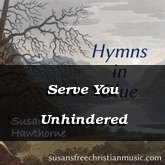 Serve You Unhindered