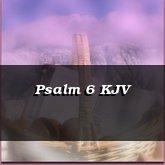 Psalm 6 KJV