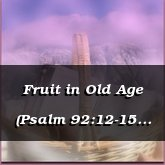 Fruit in Old Age (Psalm 92:12-15 ESV - Hawthorne [Folk/Classical]