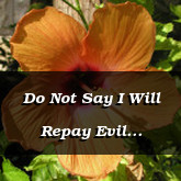 Do Not Say I Will Repay Evil Proverbs 20.22
