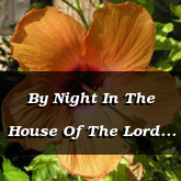 By Night In The House Of The Lord Psalm 134