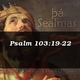 Psalm 103:19-22