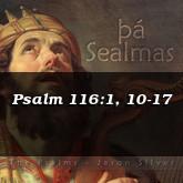Psalm 116:1, 10-17