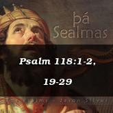 Psalm 118:1-2, 19-29