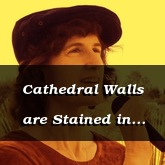 Cathedral Walls are Stained in Grace