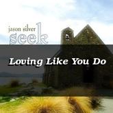 Loving Like You Do