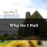 Why Do I Fall