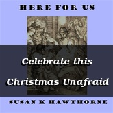 Celebrate this Christmas Unafraid