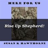 Rise Up Shepherd!