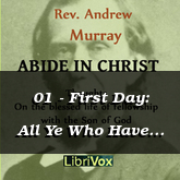 01 - First Day: All Ye Who Have Come to Him