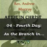 04 - Fourth Day: As the Branch in the Vine