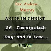 26 - Twenty-sixth Day: And in Love to the Brethren