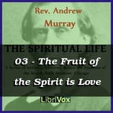 03 - The Fruit of the Spirit is Love
