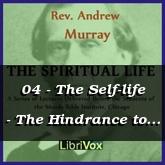 04 - The Self-life - The Hindrance to the Spiritual Life