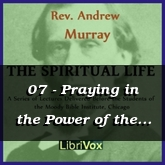 07 - Praying in the Power of the Holy Ghost
