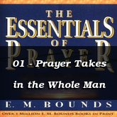 01 - Prayer Takes in the Whole Man