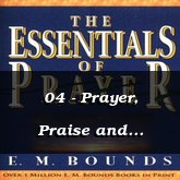 04 - Prayer, Praise and Thanksgiving