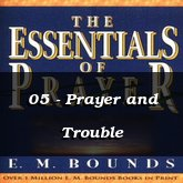 05 - Prayer and Trouble