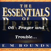 06 - Prayer and Trouble (continued)