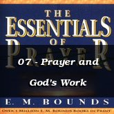 07 - Prayer and God's Work