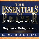 09 - Prayer and a Definite Religious Standard