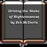 Driving the Stake of Righteousness