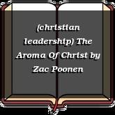 (christian leadership) The Aroma Of Christ