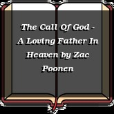 The Call Of God - A Loving Father In Heaven