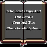 (The Last Days And The Lord's Coming) Two Churches-Babylon and Jerusalem