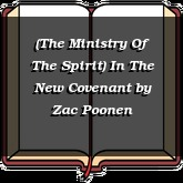 (The Ministry Of The Spirit) In The New Covenant