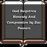 God Requires Honesty And Compassion