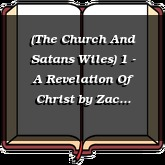 (The Church And Satans Wiles) 1 - A Revelation Of Christ