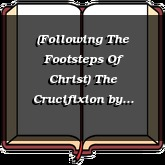 (Following The Footsteps Of Christ) The Crucifixion