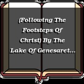 (Following The Footsteps Of Christ) By The Lake Of Genesaret