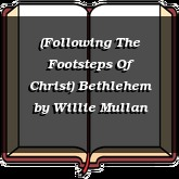 (Following The Footsteps Of Christ) Bethlehem