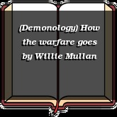 (Demonology) How the warfare goes