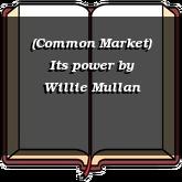 (Common Market) Its power