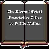 The Eternal Spirit Descriptive Titles