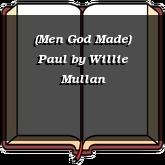 (Men God Made) Paul