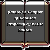 (Daniel) A Chapter of Detailed Prophecy