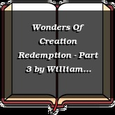 Wonders Of Creation Redemption - Part 3