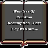 Wonders Of Creation Redemption - Part 1