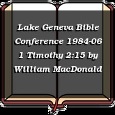 Lake Geneva Bible Conference 1984-06 1 Timothy 2:15